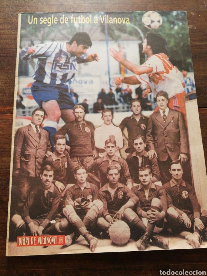 REVISTA UN SEGLE DE FUTBOL A VILANOVA, DIARI DE VILANOVA I LA GELTRÚ, 1999. (Coleccionismo Deportivo - Revistas y Periódicos - otros Fútbol)