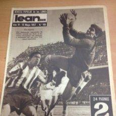 Coleccionismo deportivo: REVISTA DEPORTIVA LEAN Nº105 MAYO 1957 PARTIDO FUTBOL ESPAÑOL - CELTA. Lote 127276583