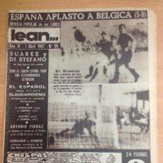 Coleccionismo deportivo: REVISTA DEPORTIVA LEAN Nº99 ABRIL 1957 PARTIDO FUTBOL BELGICA - ESPAÑA . Lote 127278863