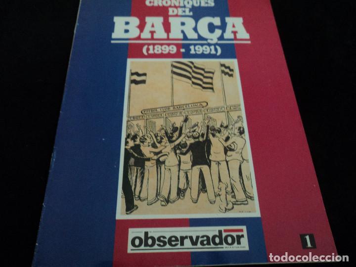 CRONIQUES DEL BARÇA(1899-1991) TEMP.1899/1900 Y RESUMEN RESTO (Coleccionismo Deportivo - Revistas y Periódicos - otros Fútbol)