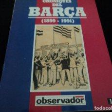 Coleccionismo deportivo: CRONIQUES DEL BARÇA(1899-1991) TEMP.1899/1900 Y RESUMEN RESTO. Lote 127912339