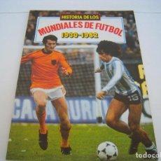 Coleccionismo deportivo: HISTORIA DE LOS MUNDIALES DE FUTBOL 1930-1982. Lote 128106767