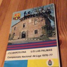 Coleccionismo deportivo: PROGRAMA ESPORTIU F. C. BARCELONA 473 BARÇA - LAS PALMAS LLIGA 1976-77 (05/08/1976). Lote 129037942