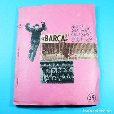 Coleccionismo deportivo: RECOPILACION DE RECORTES PRENSA F.C. BARCELONA BARÇA, PARTITS QUE MAI OBLIDARE 1970 100 PAG FUTBOL. Lote 131054376