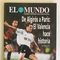Coleccionismo deportivo: REVISTA DE ALGIRÓS A PARÍS. EL VALENCIA HACE HISTORIA. EDITADA POR EL MUNDO. 1999. Lote 131242543