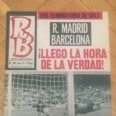 Coleccionismo deportivo: REVISTA R.B. RB Nº 269 (26-5-70) REAL MADRID BARCELONA DAUDIK BARCELONA 3-0 CELTA SADURNI MATARO. Lote 132332594