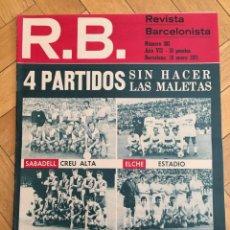 Coleccionismo deportivo: REVISTA R.B. RB Nº 303 (19-1-71) SABADELL ELCHE REAL MADRID ESPANYOL BARCELONA REINA CELTA DE VIGO. Lote 132361410