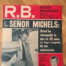 Coleccionismo deportivo: REVISTA R.B. RB Nº 337 (14-9-71) MICHELS XAVIER MILLET ESPAÑOL ESPANYOL 3-0 BARCELONA. Lote 132401850
