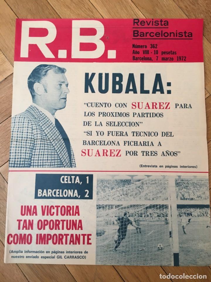 REVISTA R.B. RB Nº 362 (7-3-72) KUBALA CELTA DE VIGO 1-2 BARCELONA SUAREZ JUAN DIAZ SANCHEZ (Coleccionismo Deportivo - Revistas y Periódicos - otros Fútbol)