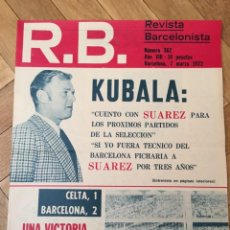 Coleccionismo deportivo: REVISTA R.B. RB Nº 362 (7-3-72) KUBALA CELTA DE VIGO 1-2 BARCELONA SUAREZ JUAN DIAZ SANCHEZ . Lote 132410382
