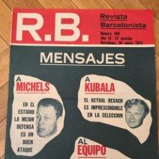 Coleccionismo deportivo: REVISTA R.B. RB Nº 409 (30-1-73) KUBALA MICHELS JUANITO BARCELONA 0-0 VALENCIA . Lote 132580642