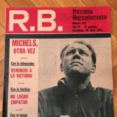 Coleccionismo deportivo: REVISTA R.B. RB Nº 419 (10-4-73) MICHELS CASTELLON 4-0 BARCELONA . Lote 132623802