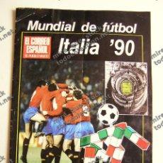 Coleccionismo deportivo: SUPLEMENTO EL CORREO ESPAÑOL - MUNDIAL DE FÚTBOL ITALIA '90. Lote 136489282
