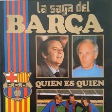Coleccionismo deportivo: REVISTA - LA SAGA DEL BARÇA - QUIEN ES QUIEN -. Lote 137103622