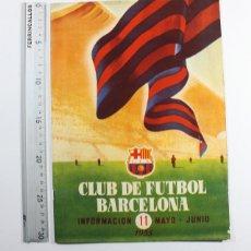 Coleccionismo deportivo: REVISTAS BOLETIN CLUB DE FUTBOL BARCELONA INFORMACION 11 MAYO-JUNIO 1955, BARÇA. Lote 137152450