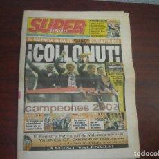 Coleccionismo deportivo: SUPER DEPORTE -VALENCIA COLLONUT CAMPEON 01-02 - 7 DE MAYO 2002 - VER DETALLES. Lote 137418746