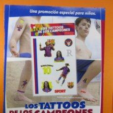 Coleccionismo deportivo: PUBLICIDAD 2006 - LOS TATTOOS DE LOS CAMPEONES SPORT RONALDINHO F. C. BARCELONA. Lote 139520838
