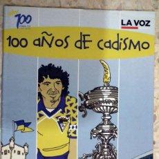 Coleccionismo deportivo: CADIZ CLUB DE FUTBOL - DIARIO LA VOZ DE CADIZ - SUPLEMENTO ESPECIAL 100 AÑOS DE CADISMO. Lote 139762442