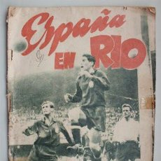 Coleccionismo deportivo: EXCEPCIONAL REVISTA ESPAÑA EN RÍO - HISTORIA DEL IV CAMPEONATO DEL MUNDO DE FÚTBOL (1950) . Lote 139785650
