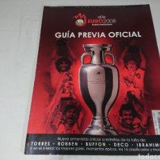Coleccionismo deportivo: GUIA PREVIA OFICIAL UEFA EURO 2008 AUSTRIA - SUIZA - EDICION DE COLECCIONISTA - EXCELENTE ESTADO. Lote 142110708