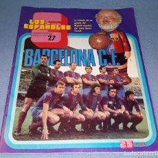 Coleccionismo deportivo: FASCICULO Nº 27 LOS ESPAÑOLES BARCELONA C.F. EXCELENTE ESTADO ORIGINAL 1973. Lote 144148406