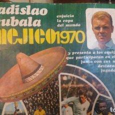 Coleccionismo deportivo: MEJICO 70 - REVISTA DEL MUNDIAL FUTBOL - EXTRA Y RELIQUIA ANTIGUA. Lote 144168838