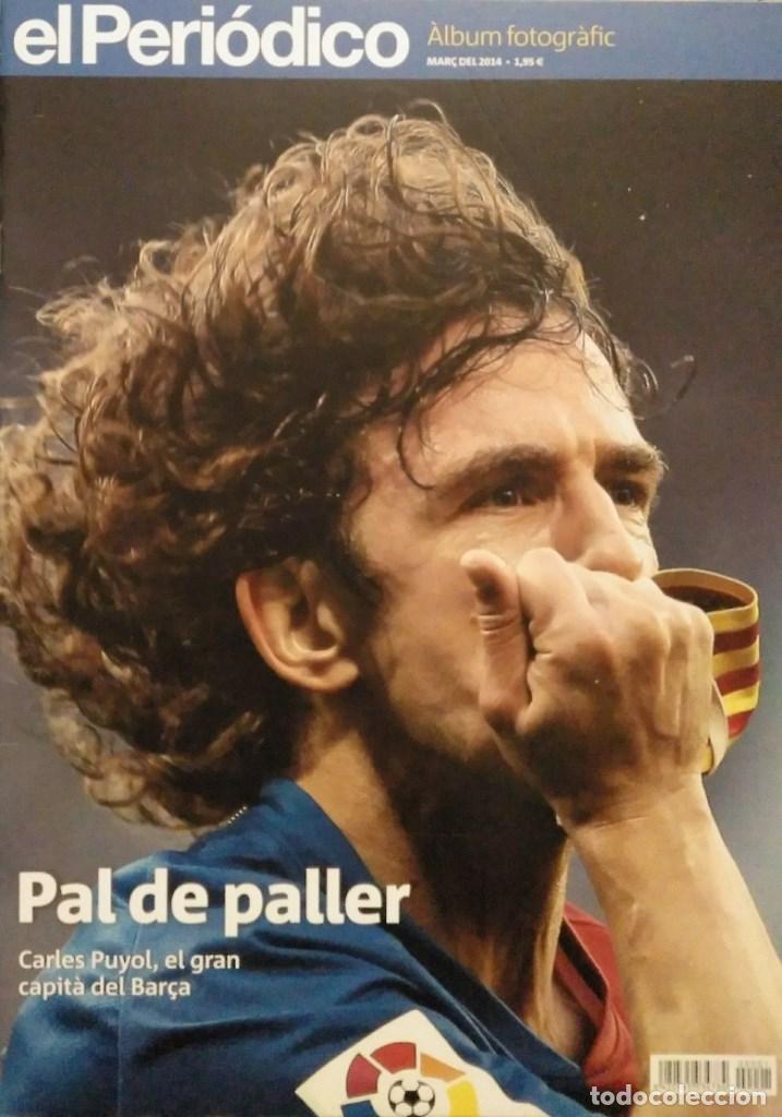 CARLES PUYOL - REVISTA-HOMENAJE FOTOGRÁFICO DE ''EL PERIÓDICO'' (2014) - F.C. BARCELONA (Coleccionismo Deportivo - Revistas y Periódicos - otros Fútbol)