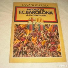 Coleccionismo deportivo: LA VANGUARDIA . HISTORIA DEL F.C. BARCELONA DE 12 A 120.000 SOCIOS.. Lote 146096494