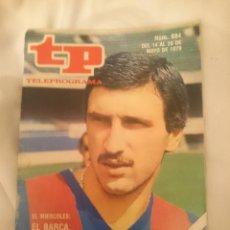 Coleccionismo deportivo: TP TELEPROGRAMA N 684 -DEL 14 AL 20 MAYO 1979 -EL MIERCOLES EL BARÇA CON KRANKL A POR LA RECOPA. Lote 147032486