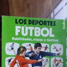 Coleccionismo deportivo: LOS DEPORTES, FUTBOL, HABILIDADES,TRUCOS Y TÀCTICAS 1982 ANTONIO ZORITA GARCIA. Lote 148901418