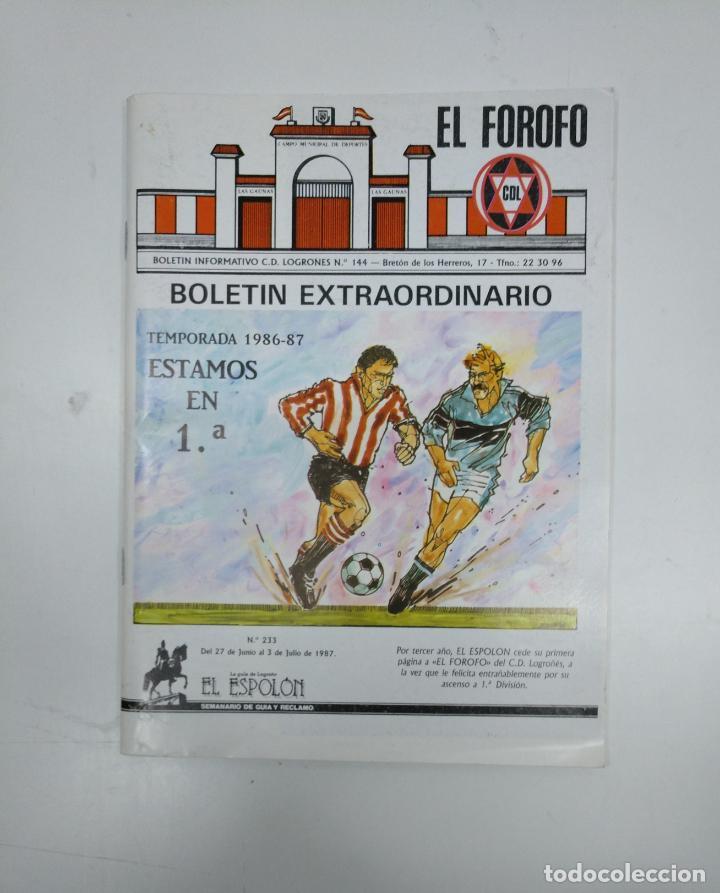 EL FOROFO. BOLETIN EXTRAORDINARIO Nº 144. CLUB DEPORTIVO LOGROÑES. TEMPORADA 1986-87. TDKR35 (Coleccionismo Deportivo - Revistas y Periódicos - otros Fútbol)