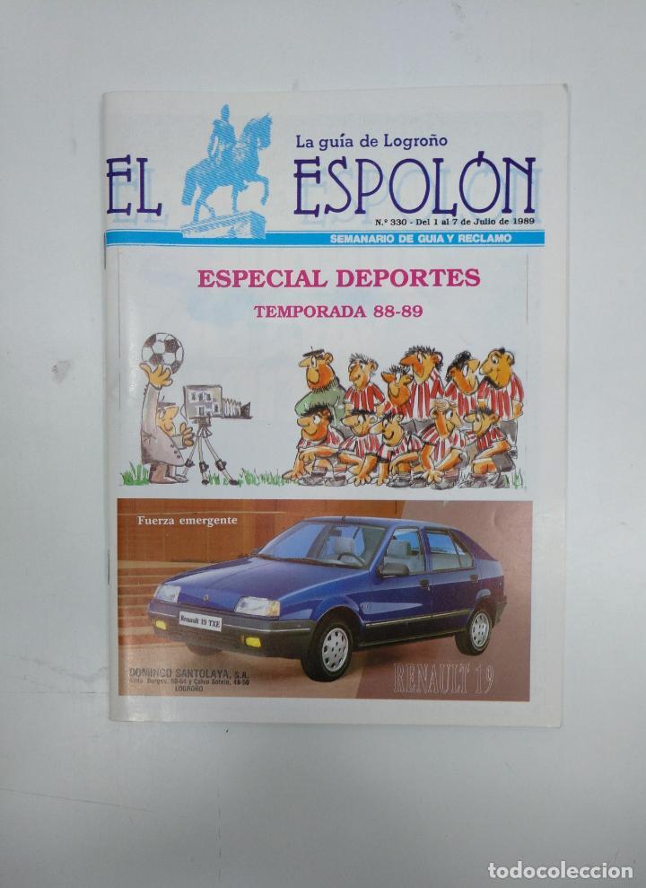 REVISTA EL ESPOLON. LA GUIA DE LOGROÑO. Nº 330. 1 AL 7 DE JULIO. TEMPORADA 88-89. TDKR35 (Coleccionismo Deportivo - Revistas y Periódicos - otros Fútbol)