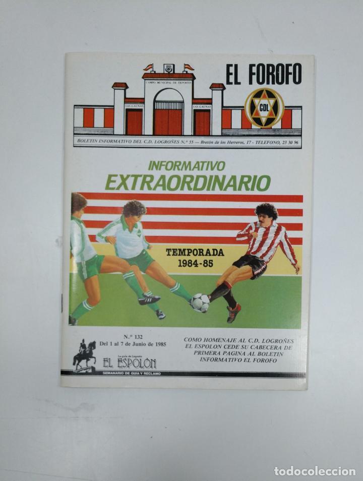 EL FOROFO. BOLETIN EXTRAORDINARIO Nº 55. CLUB DEPORTIVO LOGROÑES. TEMPORADA 1984-85. TDKR35 (Coleccionismo Deportivo - Revistas y Periódicos - otros Fútbol)