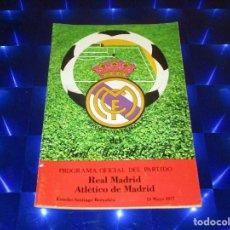 Coleccionismo deportivo: PROGRAMA OFICIAL DEL PARTIDO REAL MADRID ATLETICO DE MADRID - ESTADIO SANTIAGO BERNABEU 15 MAYO 1977. Lote 151608758