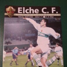 Coleccionismo deportivo: PROGRAMA REVISTA ELCHE CF - S.D.EIBAR TEMP. 2002-2003. Lote 151848664