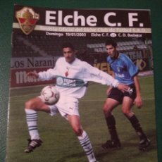 Coleccionismo deportivo: PROGRAMA REVISTA ELCHE CF - C.D. BADAJOZ TEMP. 2002-2003. Lote 151849420