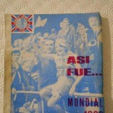 Coleccionismo deportivo: ASI FUE... MUNDIAL 1966. POR RICARDO VAZQUEZ-PRADA, ENVIADO ESPECIAL DE REGION. MUNDIAL DE FUTBOL DE. Lote 151862538