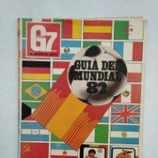 Coleccionismo deportivo: GUIA DEL MUNDIAL 82. COPA DEL MUNDO DE ESPAÑA 1982. LA GACETA DEL NORTE. TDKR17. Lote 152025542