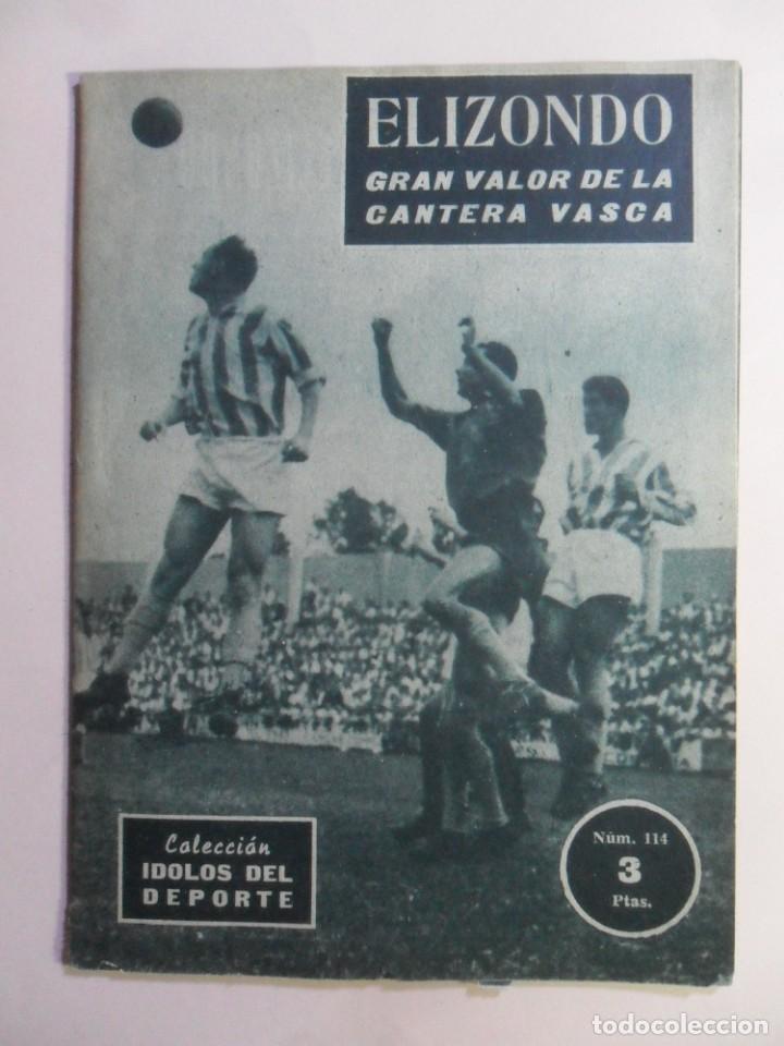 Nº 114 - COLECCION IDOLOS DEL DEPORTE - ELIZONDO, GRAN VALOR DE LA CANTERA VASCA - 1960 (Coleccionismo Deportivo - Revistas y Periódicos - otros Fútbol)