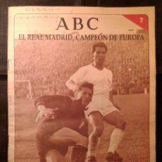 Coleccionismo deportivo: SUPLEMENTO ABC. EL REAL MADRID, CAMPEON DE EUROPA, NUMERO 7.. Lote 153251970