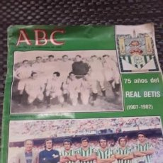 Coleccionismo deportivo: ABC 75 AÑOS DEL REAL BETIS. Lote 154340690