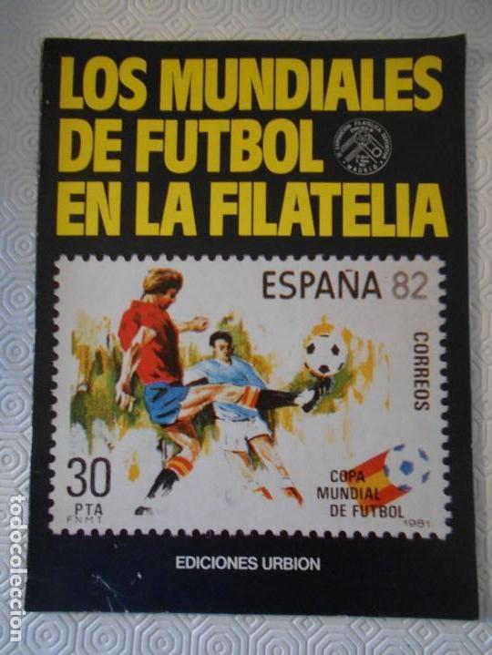 LOS MUNDIALES DE FUTBOL EN LA FILATELIA. EDICIONES URBION, 1982. INCLUYE 10 SELLOS DE LOS MUNDIALES. (Coleccionismo Deportivo - Revistas y Periódicos - otros Fútbol)