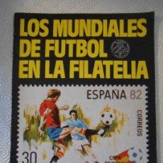 Coleccionismo deportivo: LOS MUNDIALES DE FUTBOL EN LA FILATELIA. EDICIONES URBION, 1982. INCLUYE 10 SELLOS DE LOS MUNDIALES.. Lote 154602570