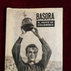 Colecionismo desportivo: COLECCIÓN IDOLOS DEL DEPORTE Nº 5 BASORA, FÚTBOL, LIGA ESPAÑOLA AÑOS 50. Lote 156982182