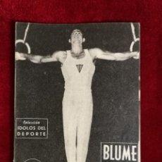 Coleccionismo deportivo: COLECCIÓN IDOLOS DEL DEPORTE Nº 22 BLUME EL MEJOR GIMNASTA DE ESPAÑA, ANILLAS, GIMNASIA. Lote 156992418