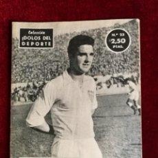 Coleccionismo deportivo: COLECCIÓN IDOLOS DEL DEPORTE Nº 23 CAMPANAL SEVILLA, FÚTBOL, LIGA ESPAÑOLA AÑOS 50. Lote 156992682