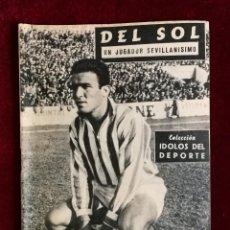 Coleccionismo deportivo: COLECCIÓN IDOLOS DEL DEPORTE Nº 27 DEL SOL SEVILLA, FÚTBOL, LIGA ESPAÑOLA AÑOS 50. Lote 156993754