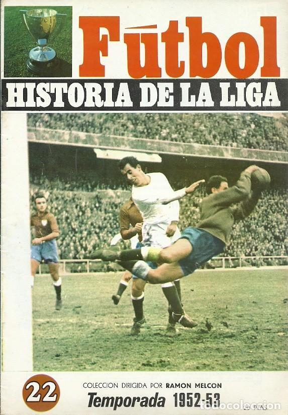 22 FUTBOL HISTORIA DE LA LIGA TEMPORADA 1952 53 RAMON MELCON (Coleccionismo Deportivo - Revistas y Periódicos - otros Fútbol)