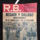 Coleccionismo deportivo: R.B. REVISTA BARCELONISTA - Nº 322 - 1 JUNIO 1971 - REXACH Y GALLEGO IMPRESCINDIBLES. Lote 160233250