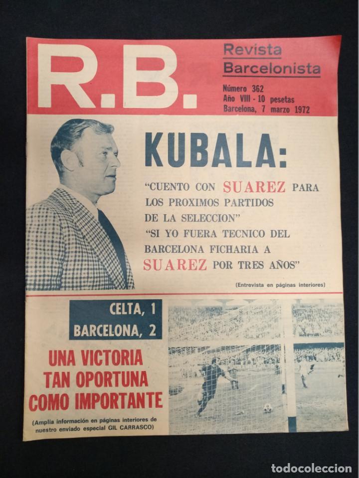 R.B. REVISTA BARCELONISTA - Nº 362 - 7 MARZO 1972 - CELTA 1 - BARCELONA 2 (Coleccionismo Deportivo - Revistas y Periódicos - otros Fútbol)